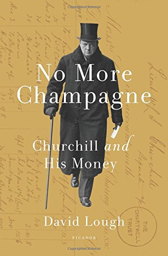 Download No More Champagne: Churchill and His Money