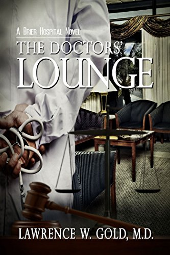 The Doctors' Lounge by Lawrence W. Gold, M.D. ebook deal
