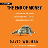 img - for The End of Money: Counterfeiters, Preachers, Techies, Dreamers - and the Coming Cashless Society book / textbook / text book