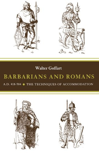 Barbarians and Romans, A.D. 418-584, Walter A. Goffart
