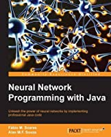 Neural Network Programming with Java Front Cover
