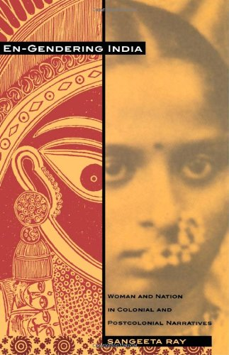 En-Gendering India: Woman and Nation in Colonial and Postcolonial Narratives