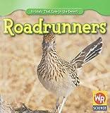 Roadrunners (Animals That Live in the Desert)