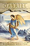Gabriel: Communicating with the Archangel for Inspiration & Reconciliation (Angels Series) (0738706418) by Webster, Richard