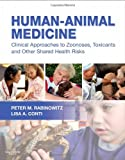 img - for By Peter M. Rabinowitz - Human-Animal Medicine: Clinical Approaches to Zoonoses, Toxicants and Other Shared Health Risks book / textbook / text book
