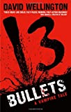 13 Bullets (Laura Caxton Vampire Series) (0749954264) by Wellington, David