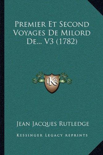 Premier Et Second Voyages de Milord de... V3 (1782)