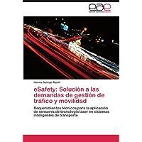 eSafety: Solución a las demandas de gestión de tráfico y movilidad: Requerimientos técnicos para la aplicación...