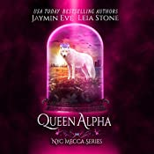 Queen Alpha: NYC Mecca Series, Book 2 | Leia Stone, Jaymin Eve