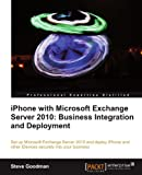 Private: iPhone with Microsoft Exchange Server 2010: Business Integration and Deployment