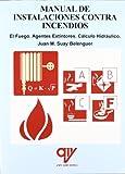 img - for Instalaciones contra incendios : el fuego, agentes extintores : c lculo hidra lico book / textbook / text book