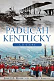 img - for Paducah, Kentucky: A History (Brief History) book / textbook / text book