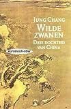 Wilde Zwanen: Drie Dochters van China (9022517268) by Chang, Jung