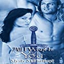 All I Want Is You Audiobook by Mysty McPartland Narrated by Amber May