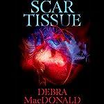 Scar Tissue | Debra MacDonald