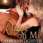 Raine on Me | Laurann Dohner
