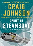 img - for Spirit of Steamboat: A Walt Longmire Story by Johnson. Craig ( 2013 ) Hardcover book / textbook / text book
