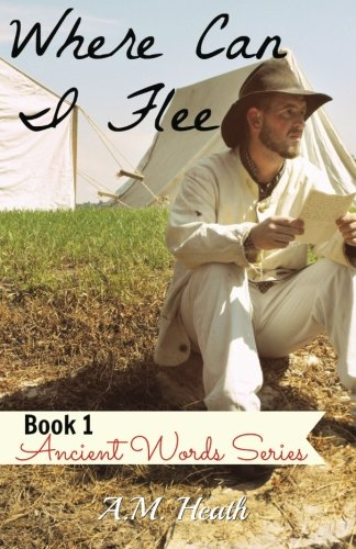 Where Can I Flee (Ancient Words Series) (Volume 1) PDF