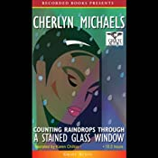 Counting Raindrops Through a Stained Glass Window | [Cherlyn Michaels]