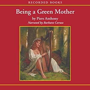 Being a Green Mother: Incarnations of Immortality, Book Five | [Piers Anthony]