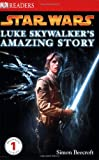 Simon Beecroft Star Wars: Luke Skywalker's Amazing Story (DK Readers: Level 1)