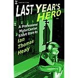 Last Year's Hero (Professional MotorCombat Series Book 1)