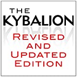 The Kybalion: A Study of the Hermetic Philosophy of Ancient Egypt and Greeceby Three Initiates