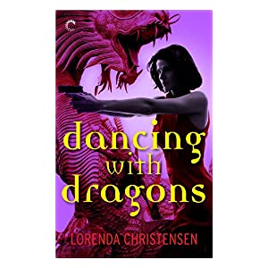 Dancing With Dragons by Lorenda Christensen