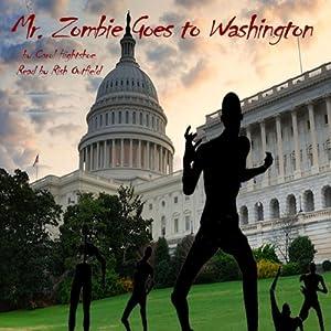 Mr. Zombie Goes to Washington Audiobook