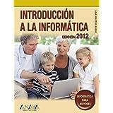 Introducción a la informática. Edición 2012 (Informatica Para Mayores)