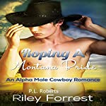 Roping a Montana Bride: An Alpha Male Cowboy Romance | Riley Forrest,P.L. Roberts