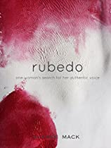 Rubedo: One Woman's Search For Her Authentic Voice (wild Soul Woman Book 1)
