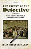 img - for The Ascent of the Detective: Police Sleuths in Victorian and Edwardian England by Shpayer-Makov Haia (2011-11-14) Hardcover book / textbook / text book