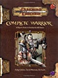 Complete Warrior (Dungeons & Dragons d20 3.5 Fantasy Roleplaying) (0786928808) by Andy Collins