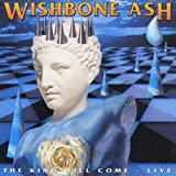 Wishbone Ash King Will Come - Live
