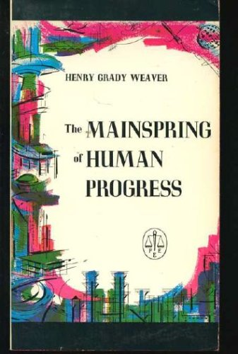 The Mainspring of Human Progress, G. HENRY WEAVER