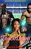 img - for African American Romance: The Wealth Touchdown (New Adult United States Billionaire Provocative Football Romance) (Football Alpha Male Contemporary Taboo Threesome Sports Short Stories) book / textbook / text book