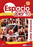Espagnol 1re année Espacio abierto : Cahier d'exercices Niveau A1-A2