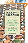 Keep the Change: A Collector's Tales...