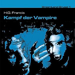 Kampf der Vampire (Dreamland Grusel 1) Hörspiel von John Baker, H. G. Francis Gesprochen von: Christian Rode