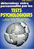 Déterminez votre personnalité par les tests psychologiques...