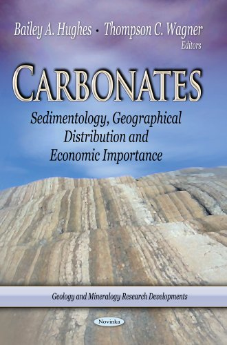 Carbonates: Sedimentology, Geographical Distribution & Economic Importance (Geology and Mineralogy Research Developments: Chemical Engineering Methods and Technoogy)