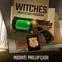 Witches Protection Program (       UNABRIDGED) by Michael Phillip Cash Narrated by Dan McGowan