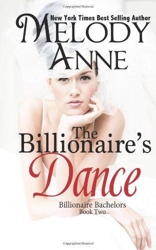 The Billionaire's Dance Billionaire Bachelors #2, Anne, Melody