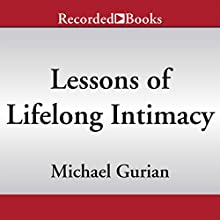 Lessons of Lifelong Intimacy: Building a Stronger Marriage Without Losing Yourself - The 9 Principles of a Balanced and Happy Relationship (       UNABRIDGED) by Michael Gurian Narrated by Graham Winton