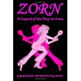 Zorn: A Legend of the Days to Comeby Graham Worthington