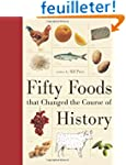 Fifty Foods That Changed the Course o...