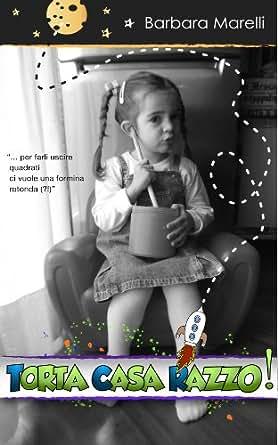 Amazon.com: TORTA CASA RAZZO! (Italian Edition) eBook: Barbara Marelli