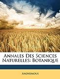 echange, troc Anonymous - Annales Des Sciences Naturelles: Botanique