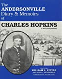 img - for The Andersonville Diary & Memoirs of Charles Hopkins, 1st New Jersey Infantry book / textbook / text book